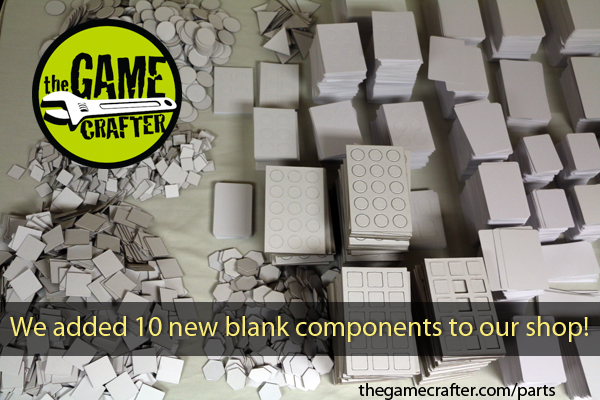 The Game Crafter - 10 New Blank Game Components and 2 Game Pieces Have Been Added to Our Online Parts Shop!