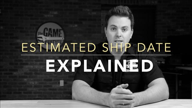 """Estimated Ship Date"" Explained at The Game Crafter"