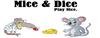 Mice & Dice