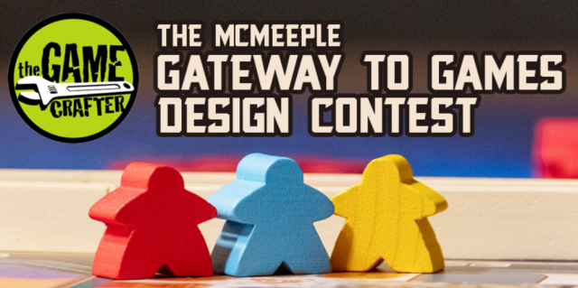 The Game Crafter - Board Game Design Contest - McMeeple Gateway to Games Design Contest