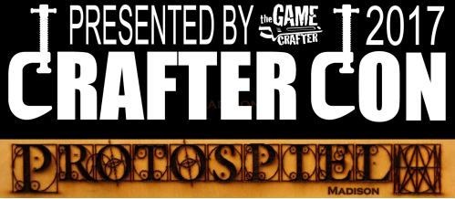 The Game Crafter - Crafter Con & Protospiel Madison 2017 - Become a better game designer