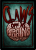 Claws off my Brains - Card Back