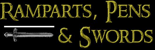Ramparts, Pens & Swords